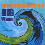 The 3 friends and the BIG wave
